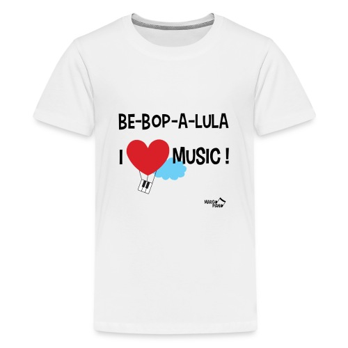 Bebopalula I Love Music ! - T-shirt Premium Ado