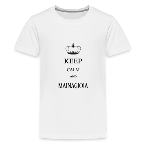 keep calm mainagioia-01 - Maglietta Premium per ragazzi