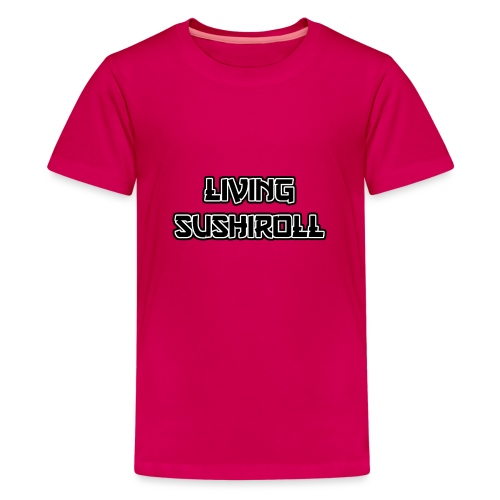 Living Sushiroll - Teenager Premium T-Shirt