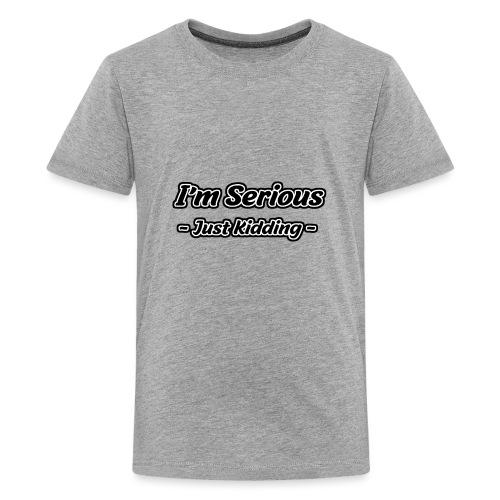 Just Kidding - Teenager Premium T-Shirt