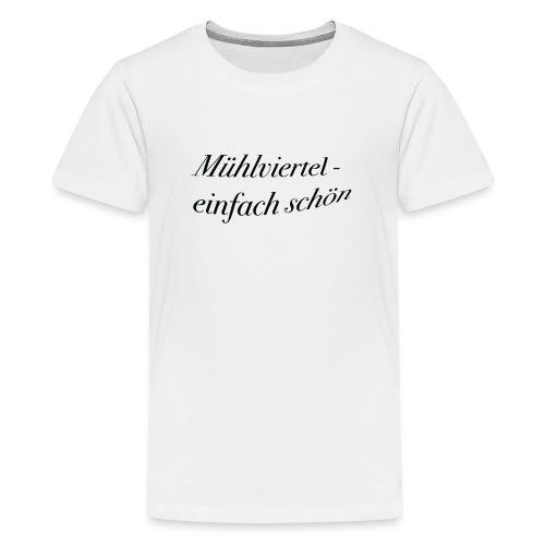 Mühlviertel - einfach schön - Teenager Premium T-Shirt
