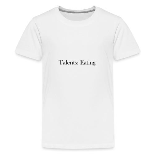 Talents: Eating - Camiseta premium adolescente