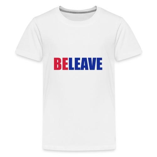 BeLeave - Teenage Premium T-Shirt