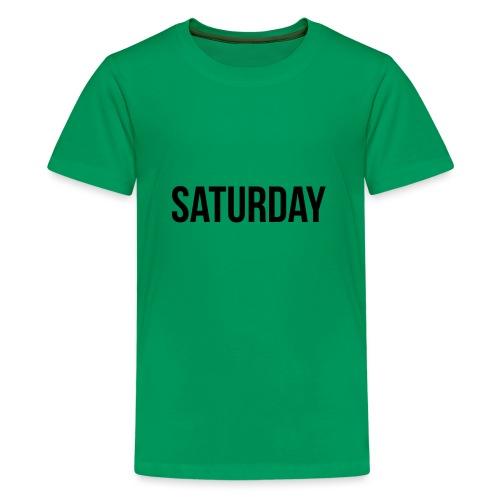 Saturday - Teenage Premium T-Shirt
