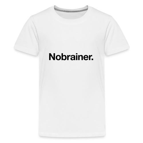 Nobrainer - Teenage Premium T-Shirt