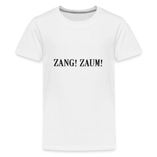 Zang! Zaum - Teenage Premium T-Shirt