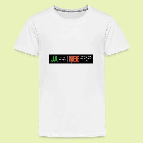 Ja-Nee sticker. Ja, zwanger, Nee niet mijn buik - Teenager Premium T-shirt