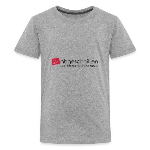 2x abgeschnitten... - Teenager Premium T-Shirt