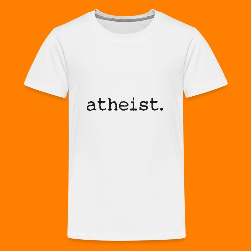 atheist BLACK - Teenage Premium T-Shirt