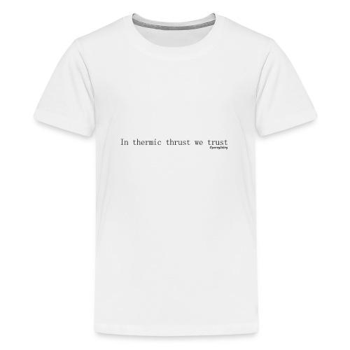 thermic thrust - Premium T-skjorte for tenåringer