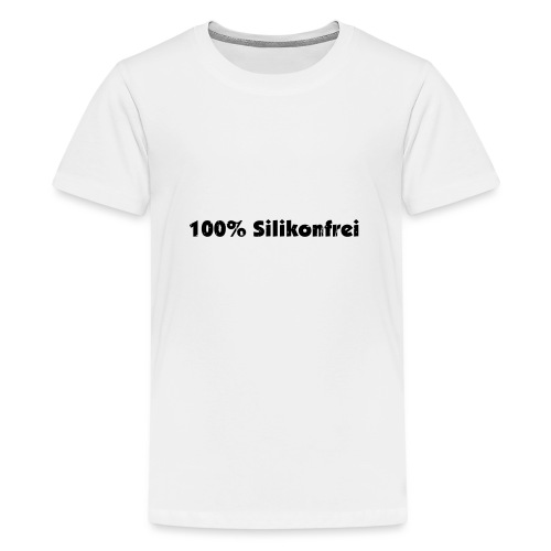 silkonfrei - Teenager Premium T-Shirt