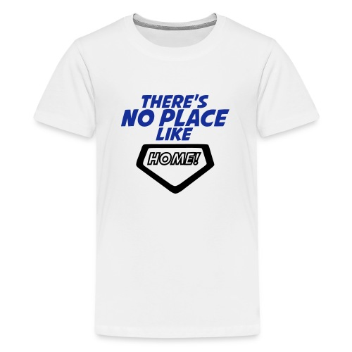 There´s no place like home - Teenage Premium T-Shirt