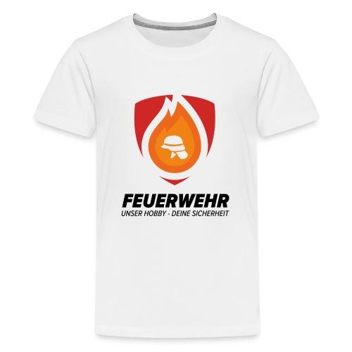 Feuerwehr - Unser Hobby - Deine Sicherheit - Teenager Premium T-Shirt