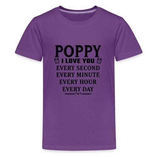I Love You Poppy - Teenage Premium T-Shirt