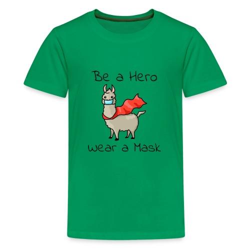 Sei ein Held, trag eine Maske! - Teenager Premium T-Shirt