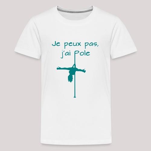 Je peux pas j'ai pole - T-shirt Premium Ado