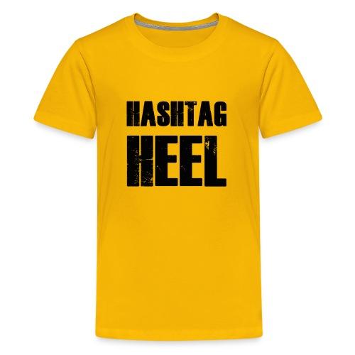 hashtagheel - Teenage Premium T-Shirt