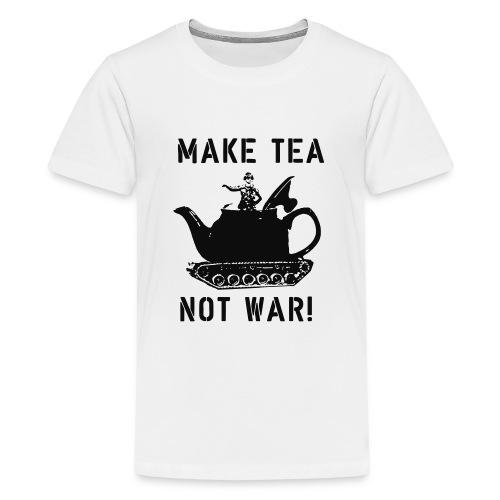 Make Tea not War! - Teenage Premium T-Shirt