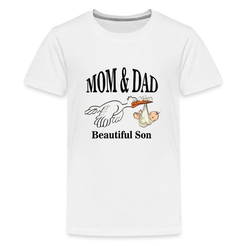 Mom & Dad Son - Teenage Premium T-Shirt