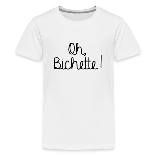 Oh Bichette -new- - T-shirt Premium Ado