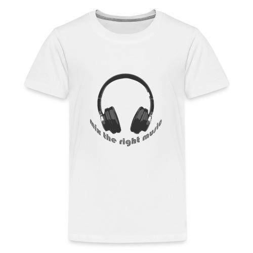 DJ Mix the right music, headphone - Teenager Premium T-shirt