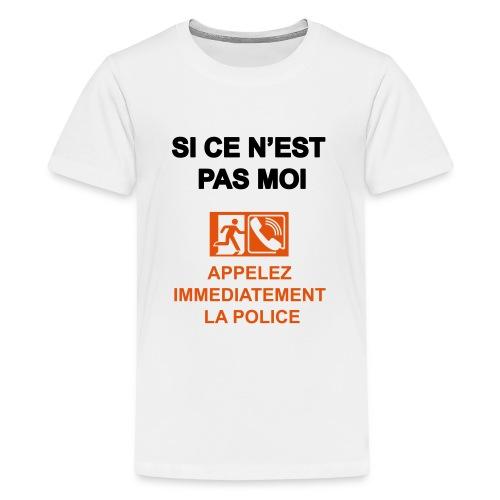 Si ce n'est pas moi - T-shirt Premium Ado