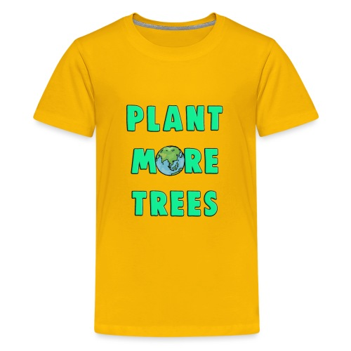 Plant More Trees Global Warming Climate Change - Teenage Premium T-Shirt