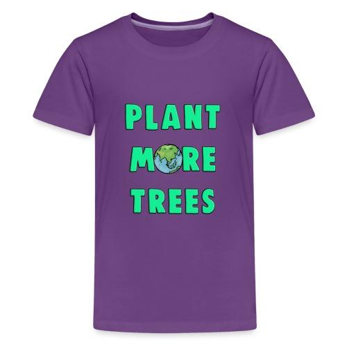 Plant More Trees Global Warming Climate Change - Teenage Premium T-Shirt