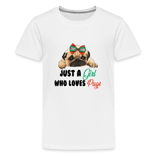 Just A Girl Who Loves Pugs - Teenage Premium T-Shirt