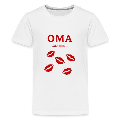 Oma war hier lustiges Oma Baby und Kinder Design - Teenager Premium T-Shirt