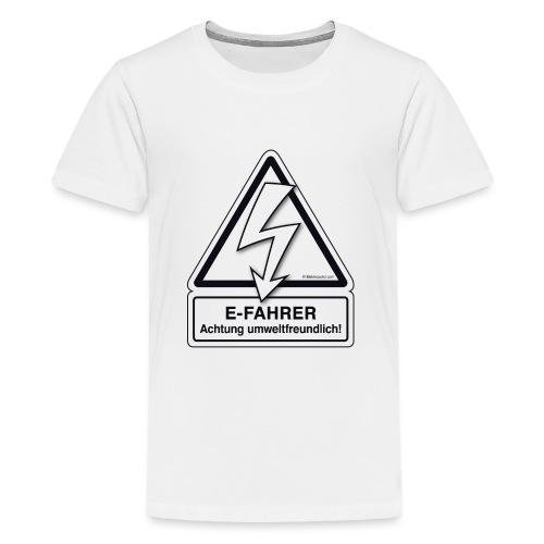 E-FAHRER Achtung umweltfreundlich! - Teenager Premium T-Shirt