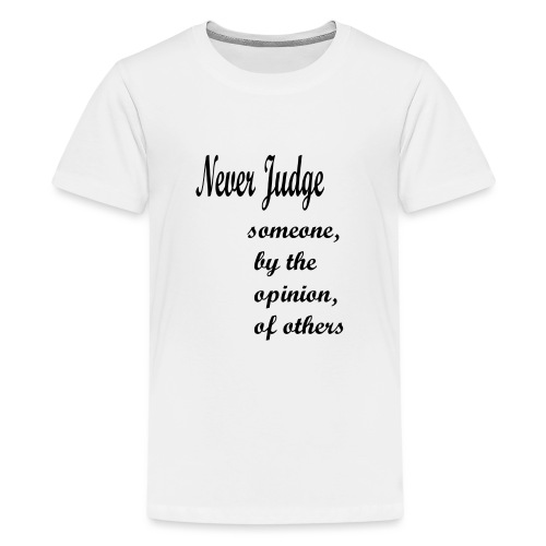 Never Judge - Teenage Premium T-Shirt