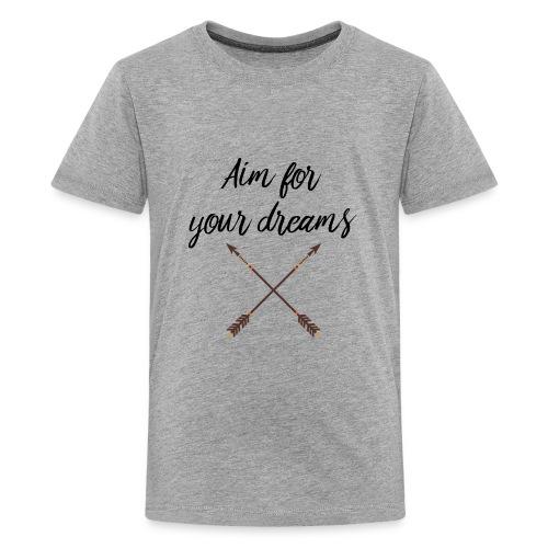 Aim for your Dreams - Teinien premium t-paita