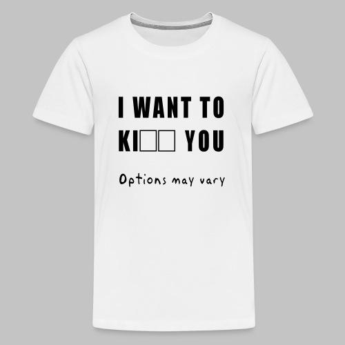 I want to - Teenage Premium T-Shirt
