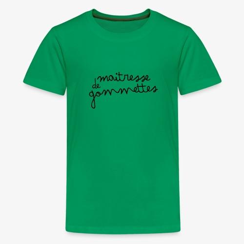 Maitresse de Gommettes - T-shirt Premium Ado