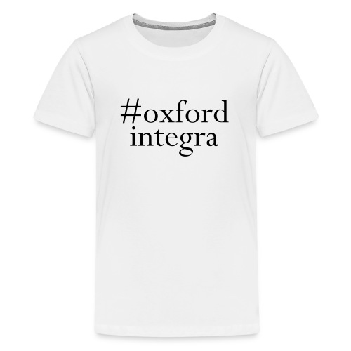 #oxfordintega centred - Teenage Premium T-Shirt
