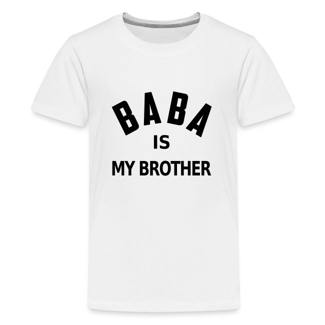 Baba is my brother