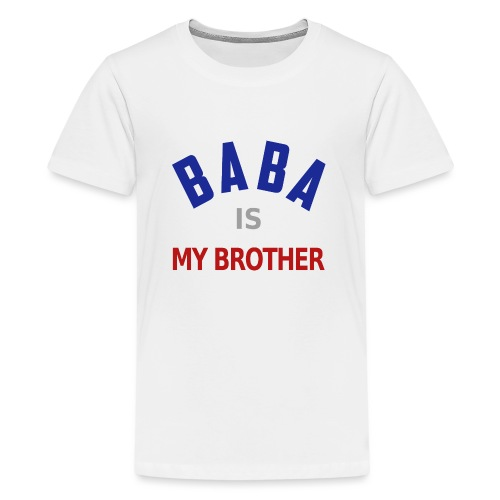 Baba is my brother clr - T-shirt Premium Ado