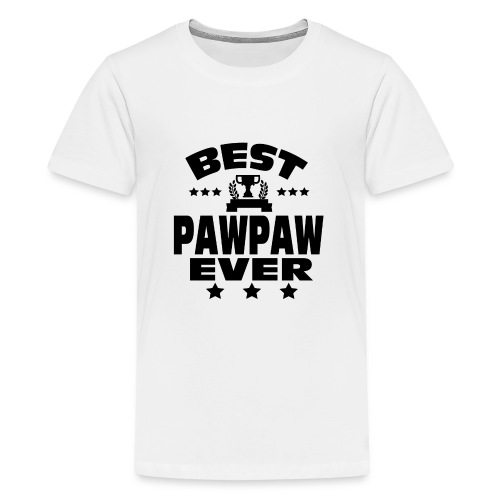 BEST PAWPAW EVER - Teenage Premium T-Shirt