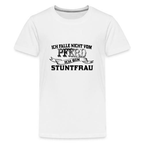 Ich falle nicht vom Pferd ich bin Stuntfrau - Teenager Premium T-Shirt