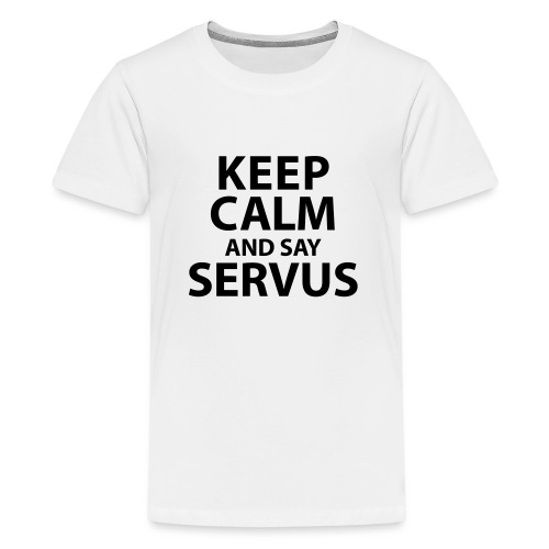 Keep calm and say Servus - Teenager Premium T-Shirt