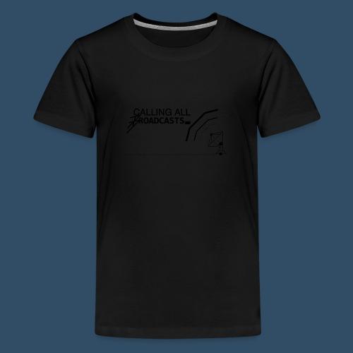 Calling All Broadcasts Invert - Teenage Premium T-Shirt
