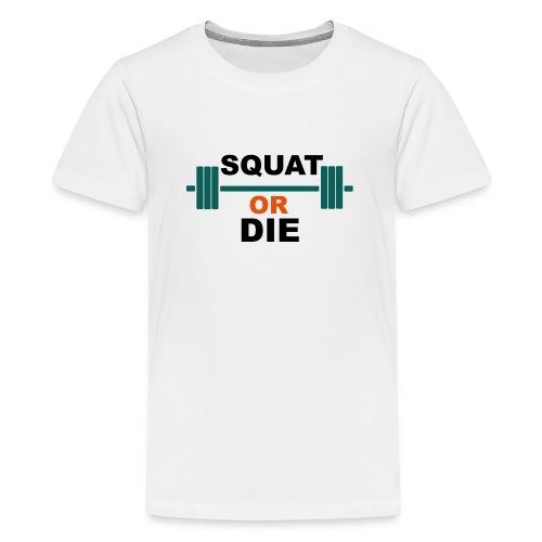 Squat or die - T-shirt Premium Ado