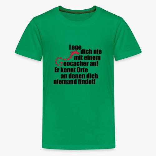 Leg' dich nicht mit uns an! - Teenager Premium T-Shirt