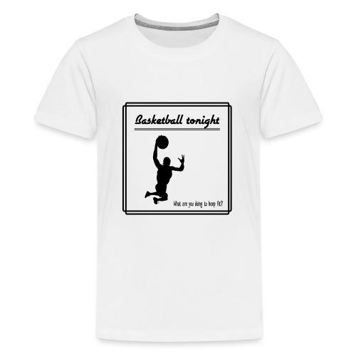 Basketball tonight - Teinien premium t-paita