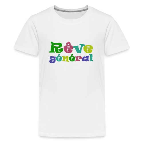 rêve général - T-shirt Premium Ado