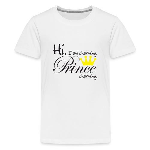 Hi I am charming. Prince Charming - Teenager Premium T-Shirt