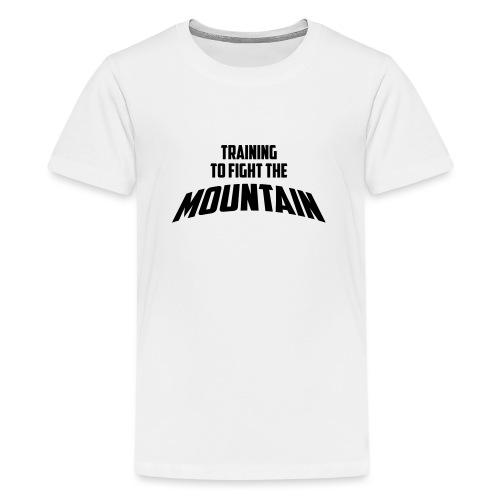 Fight the Mountain - Teenager Premium T-shirt