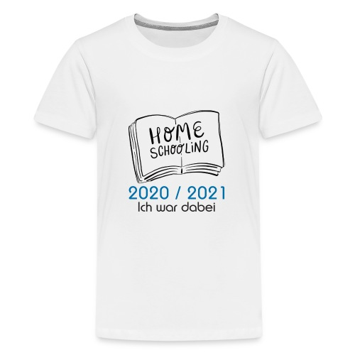 Homeschool 2020 / 2021 - Teenager Premium T-Shirt