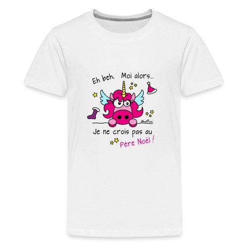 Licorne Rose - Je ne crois pas au Père Noël! - T-shirt Premium Ado